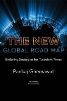 Imagen de portada para The new global road map [sound recording] : enduring strategies for turbulent times / Pankaj Ghemawat.