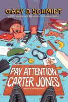 Cover image for Pay attention, Carter Jones [sound recording] / Gary D. Schmidt.