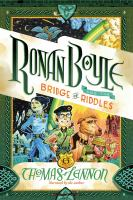 Cover image for Ronan Boyle and the bridge of riddles [sound recording] / Thomas Lennon.