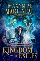 Imagen de portada para Kingdom of exiles [sound recording] / Maxym M. Martineau.