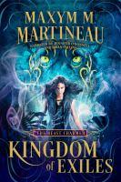 Cover image for Kingdom of exiles [sound recording] / Maxym M. Martineau.