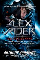 Cover image for Alex Rider, secret weapon [sound recording] : seven untold adventures from the life of a teenaged spy / Anthony Horowitz.