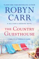 Cover image for The country guesthouse [sound recording] / Robyn Carr.
