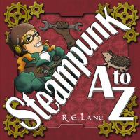Cover image for Steampunk A to Z / by R. E. Lane.