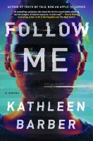 Cover image for Follow me / Kathleen Barber.