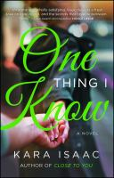 Cover image for One thing I know / by Kara Isaac.