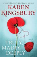 Cover image for Truly, madly, deeply / Karen Kingsbury.