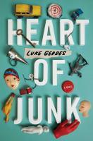 Cover image for Heart of junk / Luke Geddes.