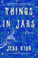 Cover image for Things in jars / Jess Kidd.