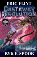 Cover image for Castaway resolution / Eric Flint, Ryk E. Spoor.