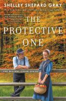 Cover image for The protective one / Shelley Shepard Gray.
