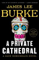 Cover image for A private cathedral / James Lee Burke.