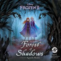 Cover image for Disney Frozen II. Forest of shadows [sound recording] / an original tale by Kamilla Benko.