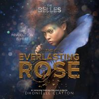 Cover image for The everlasting rose [sound rercording] / Dhonielle Clayton.