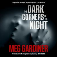 Cover image for The dark corners of the night [sound recording] / Meg Gardiner.