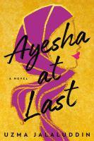 Cover image for Ayesha at last / Uzma Jalaluddin.
