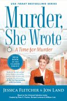 Cover image for A time for murder / Jessica Fletcher, Jon Land.