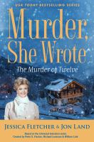 Cover image for The murder of twelve / by Jessica Fletcher & Jon Land.