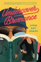Cover image for Undercover bromance / Lyssa Kay Adams.