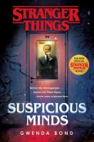 Cover image for Stranger Things: Suspicious minds / Gwenda Bond.