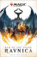Cover image for Ravnica : war of the spark / Greg Weisman.