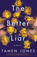 Cover image for The better liar / Tanen Jones.