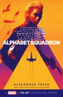 Cover image for Star Wars. Alphabet Squadron / Alexander Freed.