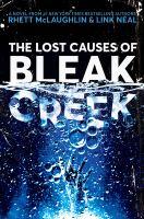 Cover image for The lost causes of Bleak Creek / Rhett McLaughlin & Link Neal ; with Lance Rubin.