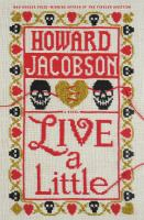 Cover image for Live a little / Howard Jacobson.