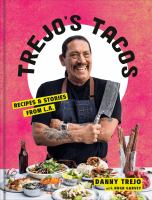 Cover image for Trejo's tacos : recipes and stories from LA / by Danny Trejo, with Hugh Garvey, photographs by Ed Anderson.