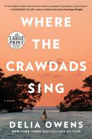 Cover image for Where the crawdads sing [kit (large print)] / Delia Owens.