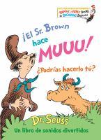 Cover image for ¡El Sr. Brown hace muuu! ¿Podrías hacerlo tú? / Dr. Seuss ; traducciòn de Yanitzia Canetti.