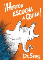 Cover image for Horton escucha a Quién! / Dr. Seuss ; traducción por Yanitzia Canetti.
