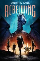 Cover image for Rebelwing / Andrea Tang.