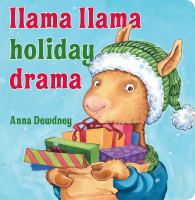 Cover image for Llama Llama holiday drama [board book] / Anna Dewdney.