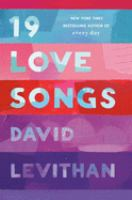 Cover image for 19 love songs / David Levithan.