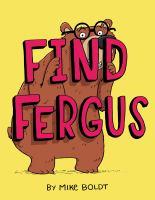 Cover image for Find Fergus / (by Mike Boldt).