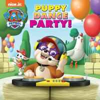 """Cover image for PAW patrol. Puppy dance party! / adapted by Hollis James ; based on the teleplays """"Pups save Chicken Day"""" by Jason McKenzie ; illustrated by Nate Lovett."""