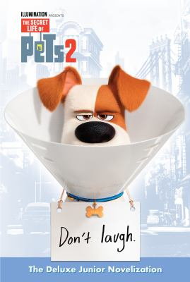 Cover image for The secret life of pets 2 : the junior novelization / by David Lewman.