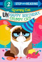 Imagen de portada para Unhappy birthday, Grumpy Cat! / by Frank Berrios ; illustrated by Steph Laberis.