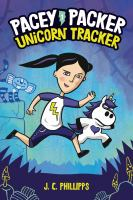 Cover image for Pacey Packer, unicorn tracker. 1 / J.C. Phillipps.