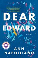 Cover image for Dear Edward / Ann Napolitano.