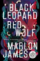 Cover image for Black leopard, red wolf [text (large print)] / Marlon James.