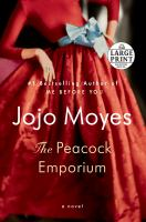 Cover image for The peacock emporium [text (large print)] / Jojo Moyes.