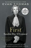 Cover image for First [text (large print)] : Sandra Day O'Connor / Evan Thomas.