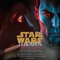 Cover image for Star Wars. Thrawn. Treason [sound recording] / Timothy Zahn.
