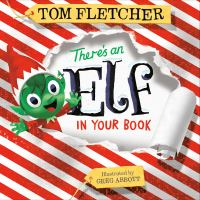 Cover image for There's an elf in your book / written by Tom Fletcher ; illustrated by Greg Abbott.