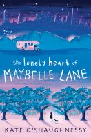 Imagen de portada para The lonely heart of Maybelle Lane / Kate O'Shaughnessy.