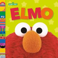 Cover image for Sesame Street. Elmo [board book] / by Andrea Posner-Sanchez.