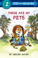 Cover image for These are my pets / by Mercer Mayer.